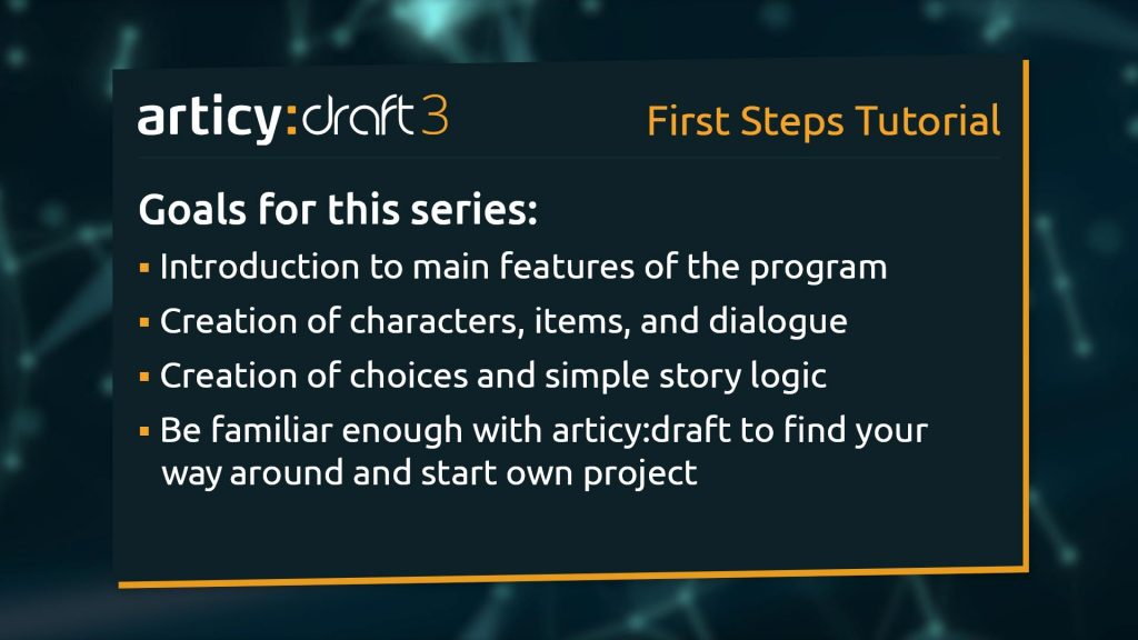 List of goals for the Articy Draft First Steps Tutorial Series